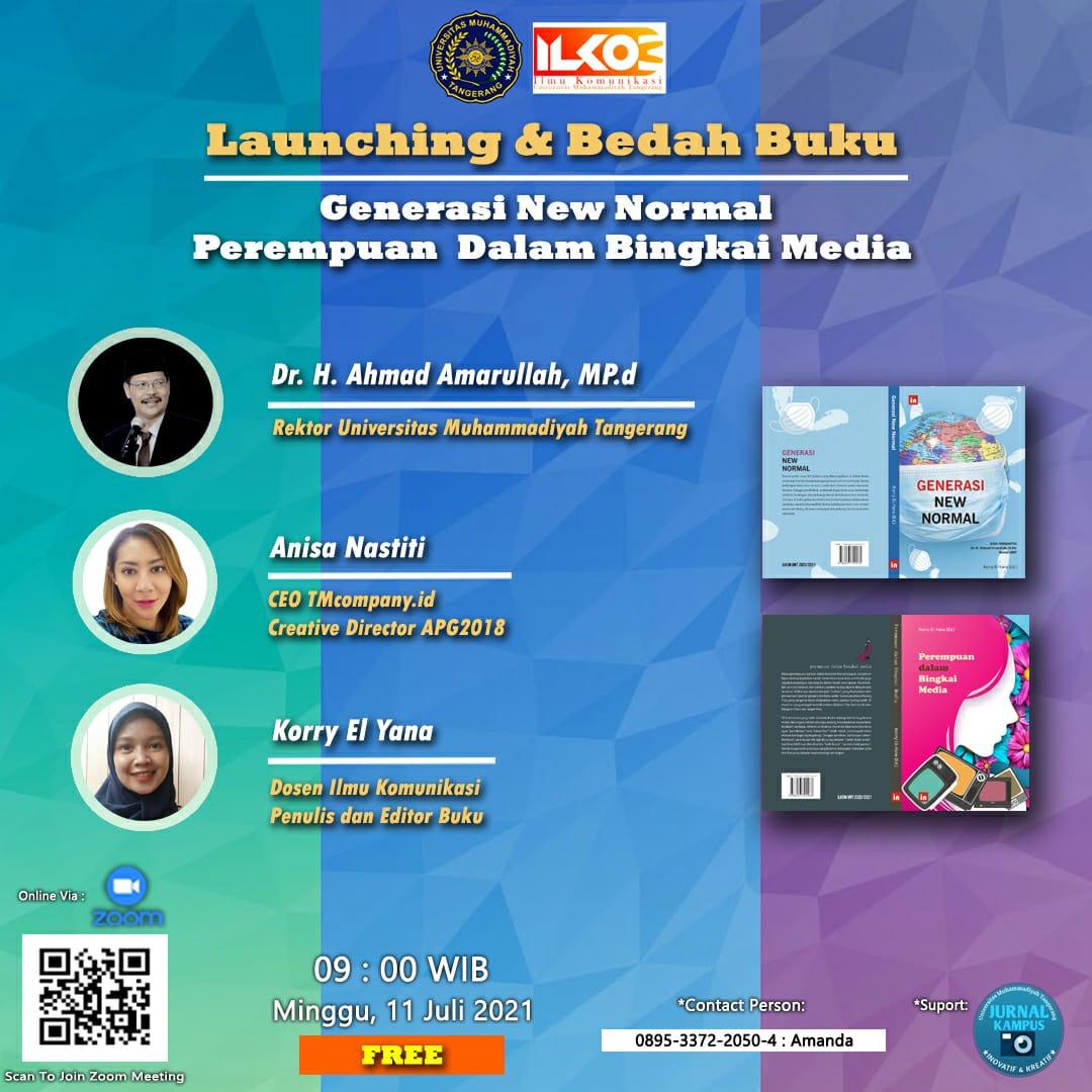 "Flayer Universitas Muhammadiyah Tangerang (UMT) melaunching sekaligus bedah buku berjudul ""Generasi New Normal"" dan ""Perempuan dalam Bingkai Media"", melalui diskusi virtual, Minggu 11 Juli 2021."